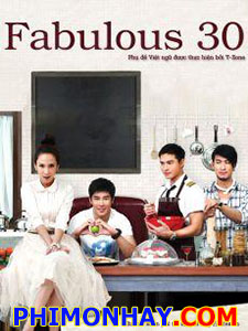 Chị Ơi, Anh Yêu Em Fabulous 30.Diễn Viên: Pupoom Pongpanu,Patcharapa Chaichua,Arada Arayawut,Nitis Warayanon,Peter Corp Dyrendal