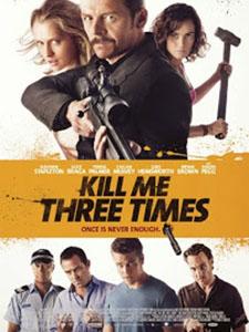 3 Lần Suýt Chết Kill Me Three Times.Diễn Viên: Teresa Palmer,Simon Pegg,Sullivan Stapleton