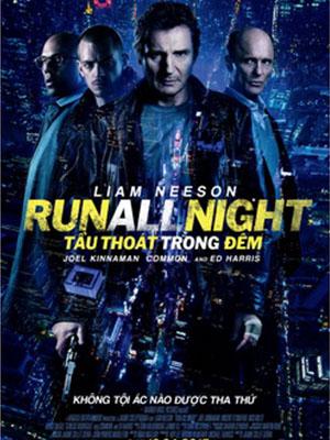 Tẩu Thoát Trong Đêm Run All Night.Diễn Viên: Liam Neeson,Ed Harris,Joel Kinnaman