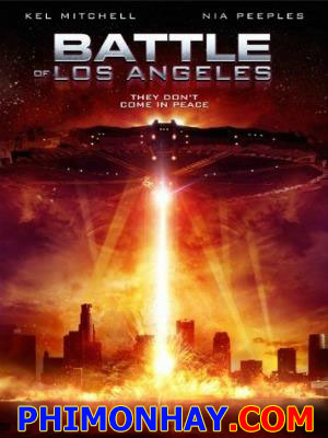Thảm Họa Ở Los Angeles Battle Of Los Angeles.Diễn Viên: Aaron Eckhart,Michelle Rodriguez And Bridget Moynahan