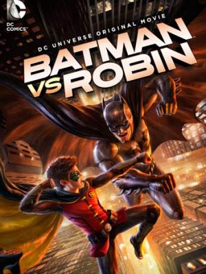 Người Dơi Và Robin - Batman Vs Robin