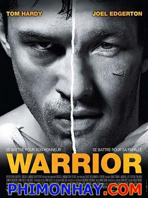 Chiến Binh Võ Sĩ Quyền Anh: Warrior.Diễn Viên: Tom Hardy,Nick Nolte And Joel Edgerton