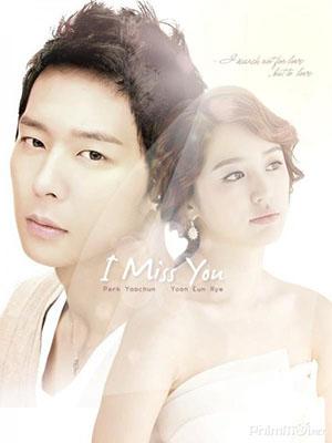 Anh Nhớ Em I Miss You.Diễn Viên: Yoon Eun Hye,Park Yoo Chun,Kim So Hyun
