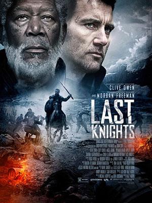 Những Chiến Binh Cuối Cùng Last Knights.Diễn Viên: Clive Owen,Morgan Freeman,Aksel Hennie