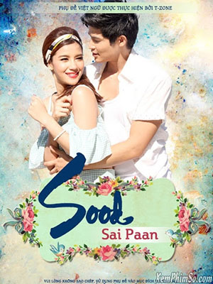 Chuyện Tình Tay Ba - Sood Sai Paan