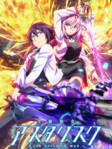 Gakusen Toshi Asterisk 2Nd Season Academy Battle City Asterisk: The Academy City On The Water.Diễn Viên: Rita Volk,Katie Stevens,Gregg Sulkin