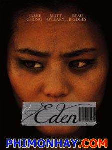 Sự Khởi Đầu Mới Bắt Cóc Tống Tiền (Eden).Diễn Viên: Jamie Chung,Beau Bridges,Scott Mechlowicz
