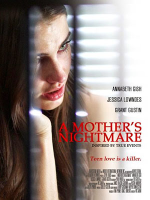 Đêm Ác Mộng Của Mẹ A Mothers Nightmare.Diễn Viên: Annabeth Gish,Jessica Lowndes,Grant Gustin