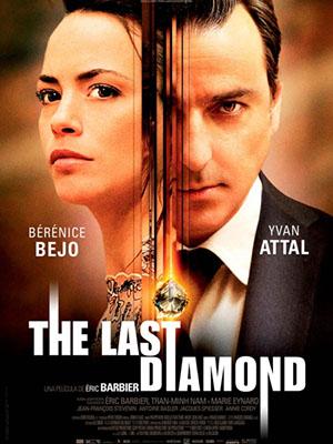 Viên Kim Cương Cuối Cùng The Last Diamond.Diễn Viên: Yvan Attal,Bérénice Bejo,Jean,François Stévenin