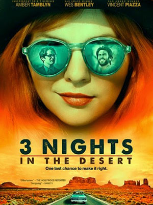Ba Đêm Ở Sa Mạc 3 Nights In The Desert.Diễn Viên: Wes Bentley,Vincent Piazza,Amber Tamblyn