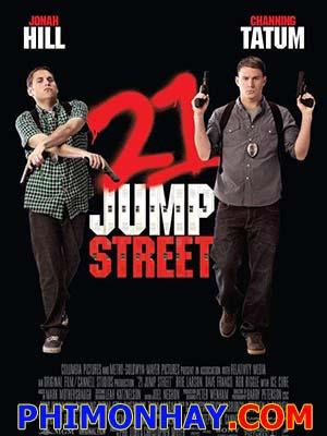 Cớm Học Đường 21 Jump Street.Diễn Viên: Phil Lord,Chris Miller