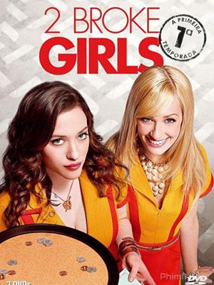 Hai Cô Nàng Tinh Nghịch Phần 1 2 Nàng Bá Đạo: 2 Broke Girls Season 1.Diễn Viên: Kat Dennings,Beth Behrs,Garrett Morris