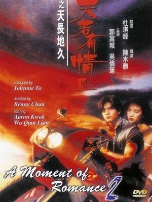 Giây Phút Lãng Mạn 2 A Moment Of Romance Ii.Diễn Viên: Lưu Đức Hoa,Phương Lực Thân,Ngô Mạnh Đạt