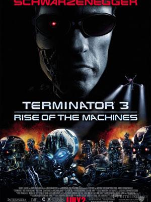 Kẻ Hủy Diệt 3: Người Máy Nổi Loạn Terminator 3: Rise Of The Machines