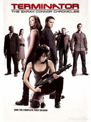 Kẻ Hủy Diệt: Biên Niên Sử Sarah Connor Phần 1 Terminator: The Sarah Connor Chronicles Season 1.Diễn Viên: Jk Simmons,Emilia Clarke,Jai Courtney,Arnold Schwarzenegger