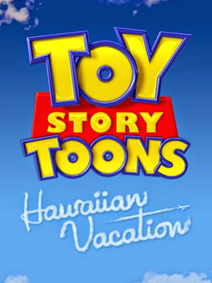 Câu Chuyện Đồ Chơi: Kỳ Nghỉ Tại Hawaii Toy Story: Hawaiian Vacation.Diễn Viên: Tom Hanks,Tim Allen,Joan Cusack,Wallace Shawn,Axel Geddes,Jeff Garlin,Estelle Harris