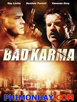 Quả Báo Bad Karma.Diễn Viên: Ray Liotta,Dominic Purcell,Andy Mcphee