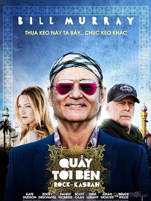 Quẩy Tới Bến Rock The Kasbah.Diễn Viên: Zooey Deschanel,Bill Murray,Kate Hudson,Kelly Lynch