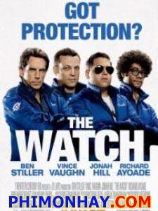 Đội Dân Phòng Tinh Nhuệ The Watch.Diễn Viên: Ben Stiller,Vince Vaughn,Jonah Hill,Richard Ayoade,Rosemarie Dewitt,Will Forte,Mel Rodriguez,Doug