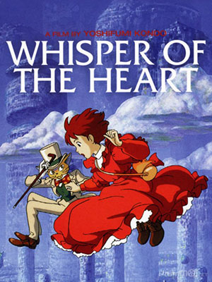 Lời Thì Thầm Của Trái Tim Whisper Of The Heart (Mimi Wo Sumaseba).Diễn Viên: Kim Lôi,Tần Trăn,Thẩm Thi Kỳ,Trần Hãn,Triệu Thiên Vũ,Trương Hoán Hoán