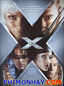 Dị Nhân 2: Liên Minh Dị Nhân X Men United.Diễn Viên: Patrick Stewart,Hugh Jackman,Famke Janssen,Halle Berry,Brian Cox