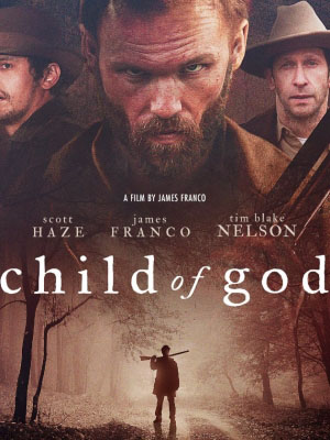 Con Của Chúa Child Of God.Diễn Viên: James Franco,Jim Parrack,Tim Blake Nelson