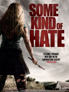 Lòng Căm Phẫn Some Kind Of Hate.Diễn Viên: Grace Phipps,Spencer Breslin,Maestro Harrell