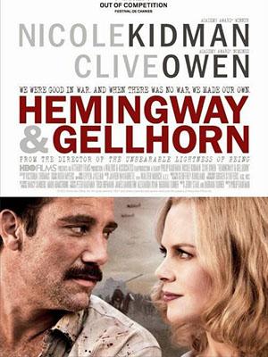 Văn Hào Trên Chiến Trận Hemingway And Gellhorn.Diễn Viên: Nicole Kidman,Clive Owen,David Strathairn,Rodrigo Santoro,Molly Parker,Parker Posey,Tony Shalhoub