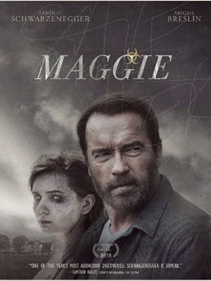 Đứa Con Zombie Maggie.Diễn Viên: Arnold Schwarzenegger,Abigail Breslin,Joely Richardson