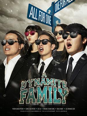 Gia Đình Lựu Đạn A Dynamite Family.Diễn Viên: Yoon Sang,Hyun,Song Sae,Byeok,Chansung,Lee Ah,Lee,Kim Ji,Min
