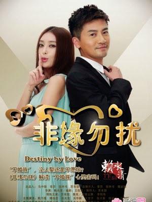 Không Duyên Đừng Phiền Destiny By Love.Diễn Viên: Tô Hữu Bằng,Tần Lam,Hùng Nãi Cẩn