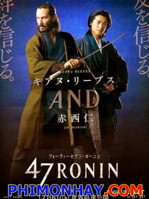 47 Lãng Nhân 47 Ronin.Diễn Viên: Kou Shibasaki,Keanu Reeves,Sanada Hiroyuki