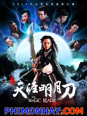Thiên Nhai Minh Nguyệt Đạo The Magic Blade.Diễn Viên: Chung Hán Lương,Trương Mông,Trần Sở Hà