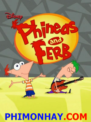 Phineas And Ferb Season 1 - The First Season Of Phineas And Ferb Việt Sub (2007)