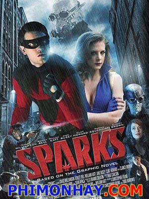 Tia Chớp Mặt Nạ Đen Tia Lửa: Sparks.Diễn Viên: Chase Williamson,Ashley Bell,Clancy Brown