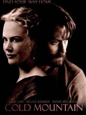 Núi Lạnh Cold Mountain.Diễn Viên: Jude Law,Nicole Kidman,Renée Zellweger