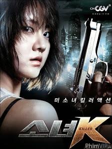 Sát Thủ K Girl Killer.Diễn Viên: Han Groo,Kim Jung Tae,Park Hyo Joo,Baek Do Bin