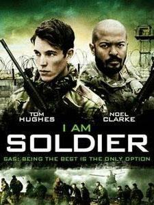 Tôi Là Chiến Binh I Am Soldier.Diễn Viên: Duncan Casey,Lee Charles,Noel Clarke