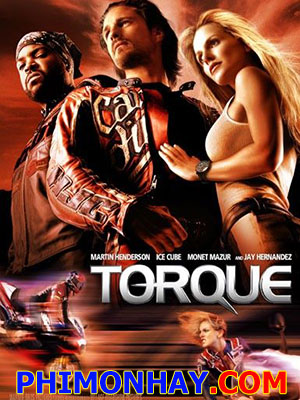 Bá Chủ Đường Đua Torque.Diễn Viên: Martin Henderson,Ice Cube,Monet Mazur