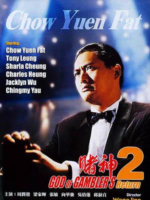 Thần Bài 2 (Du Shen 2) God Of Gamblers Returns.Diễn Viên: Châu Nhuận Phát,Ngô Thiện Liên,Lương Gia Huy,Từ Cẩm Giang,Tạ Mao,Khâu Thục Trinh