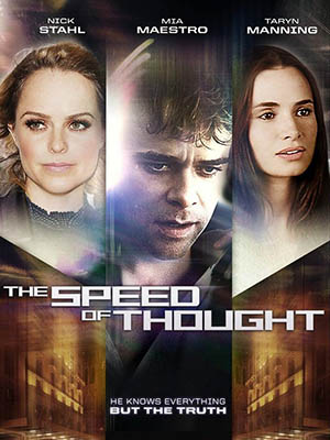 Tư Duy Thần Tốc The Speed Of Thought.Diễn Viên: Nick Stahl,Mía Maestro,Taryn Manning,Blair Brown,Wallace Shawn,Mike Romano,Jorge Sabate