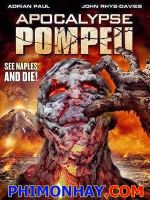 Hiểm Họa Núi Lửa Apocalypse Pompeii.Diễn Viên: Adrian Paul,Jhey Castles,Georgina Beedle