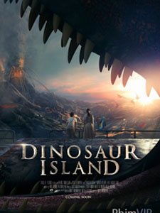 Hòn Đảo Khủng Long Dinosaur Island.Diễn Viên: Darius Williams,Kate Rasmussen,Joe Bistaveous