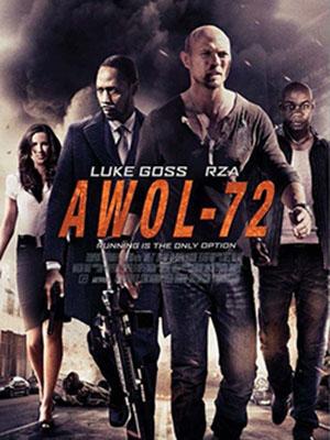 Mật Danh 72 Bốc Hơi: Awol 72.Diễn Viên: Luke Goss,Rza,Louis Mandylor