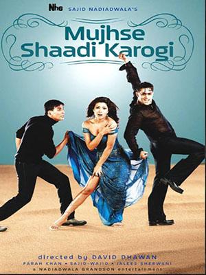 Kẻ Nóng Tính Mujhse Shaadi Karogi.Diễn Viên: Salman Khan,Akshay Kumar,Priyanka Chopra,Amrish Puri,Satish Shah,Rajpal Yadav
