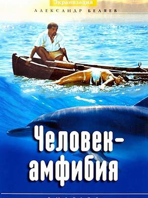 Người Cá: Amphibian Man Chelovek Amfibiya.Diễn Viên: Vladimir Korenev,Anastasiya Vertinskaya,Mikhail Kozakov,Anatoliy Smiranin,Nikolai Simonov