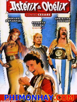 Astérix Thách Đấu Caesar Asterix And Obelix Vs Caesar.Diễn Viên: Roberto Benigni,Gérard Depardieu,Christian Clavier,Michel Galabru