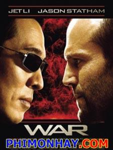 Trận Chiến Khốc Liệt War.Diễn Viên: Lý Liên Kiệt,Jason Statham,John Lone,Devon Aoki,Luis Guzman