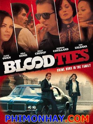 Dòng Máu Vẫn Chảy Blood Ties.Diễn Viên: Clive Owen,Marion Cotillard,Billy Crudup
