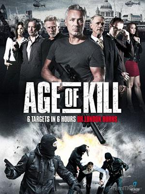 6 Giờ Để Giết - Age Of Kill Chưa Sub (2015)